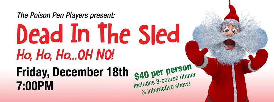 Dead in the Sled Dec 18 Three Rivers Casino Resort Murder Mystery Dinner Poison Pen Players