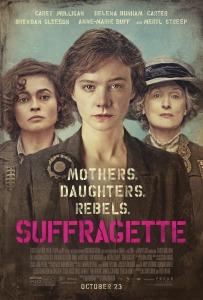 Suffragette Movie Poster Mothers Daughters Rebels Bijou Theatre December 12